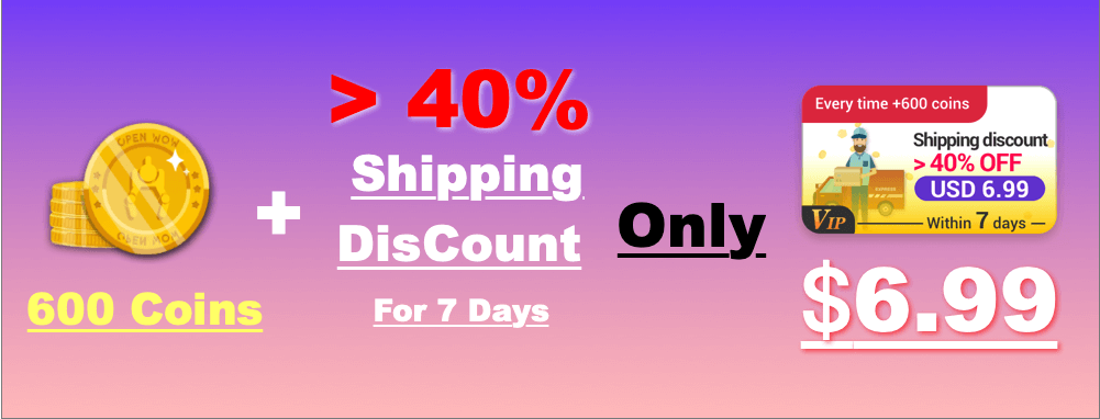 600coin+>40% shipping discount, only $6.99!